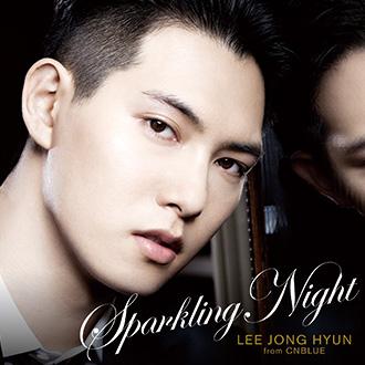 lee-jong-hyun-from-cnblue-%e3%80%8csparkling-night%e3%80%8d%e9%80%9a%e5%b8%b8%e7%9b%a4